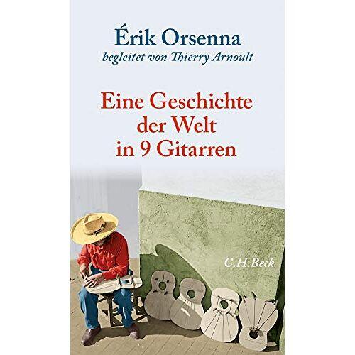 Erik Orsenna - Geschichte der Welt in 9 Gitarren - Preis vom 10.04.2021 04:53:14 h