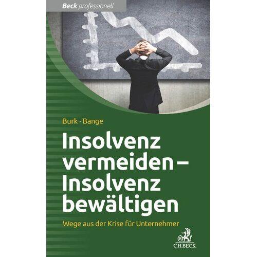 Stefan Burk - Insolvenz erkennen - Insolvenz bewältigen: Wege aus der Krise für Unternehmer - Preis vom 21.10.2020 04:49:09 h