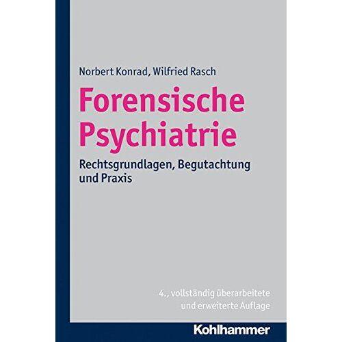 Norbert Konrad - Forensische Psychiatrie: Rechtsgrundlagen, Begutachtung und Praxis - Preis vom 14.05.2021 04:51:20 h