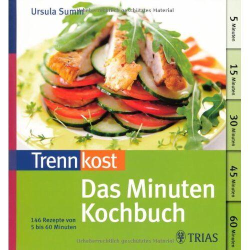 Ursula Summ - Trennkost: Das Minuten-Kochbuch: 146 Rezepte von 5 bis 60 Minuten - Preis vom 05.09.2020 04:49:05 h