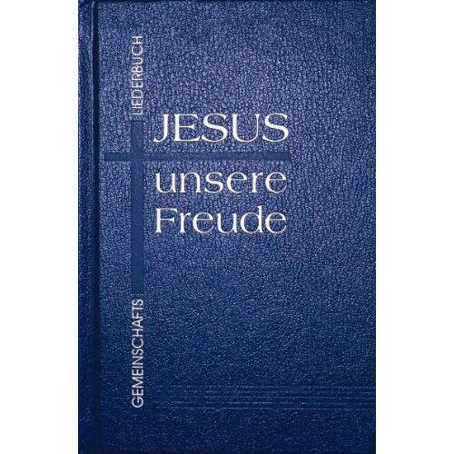 - Jesus - unsere Freude. Gemeinschaftsliederbuch: Gemeinschaftsausgabe - Preis vom 08.05.2021 04:52:27 h