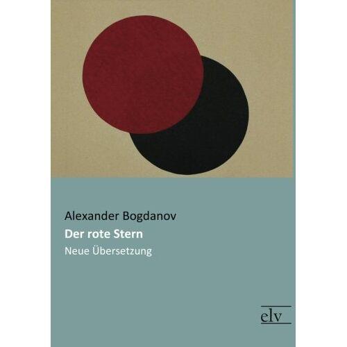 Alexander Bogdanov - Der rote Stern: Neue Uebersetzung - Preis vom 22.01.2020 06:01:29 h