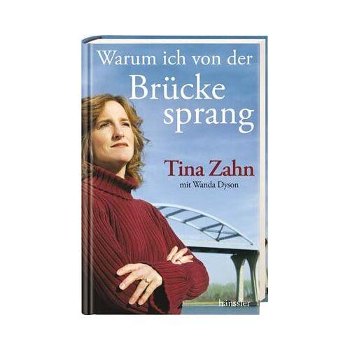 Tina Zahn - Warum ich von der Brücke sprang: Die wahre Geschichte meiner postpartalen Depression, dramatischen Rettung und . - Preis vom 20.10.2020 04:55:35 h