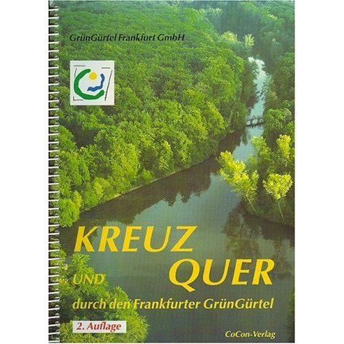 GrünGürtel GmbH - Kreuz und quer durch den Frankfurter Grüngürtel - Preis vom 22.10.2020 04:52:23 h