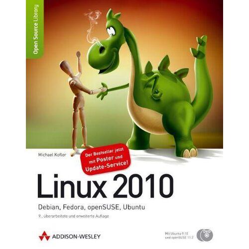Michael Kofler - Linux 2010 - Debian, Fedora, openSUSE, Ubuntu. 9., überarbeitete und erweiterte Auflage (Open Source Library) - Preis vom 09.05.2021 04:52:39 h