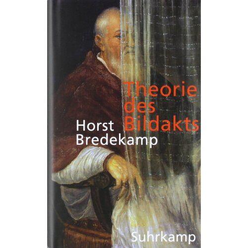Horst Bredekamp - Theorie des Bildakts - Preis vom 16.04.2021 04:54:32 h