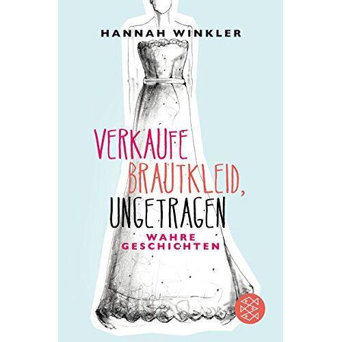 Hannah Winkler - Verkaufe Brautkleid, ungetragen: Wahre Geschichten - Preis vom 18.04.2021 04:52:10 h