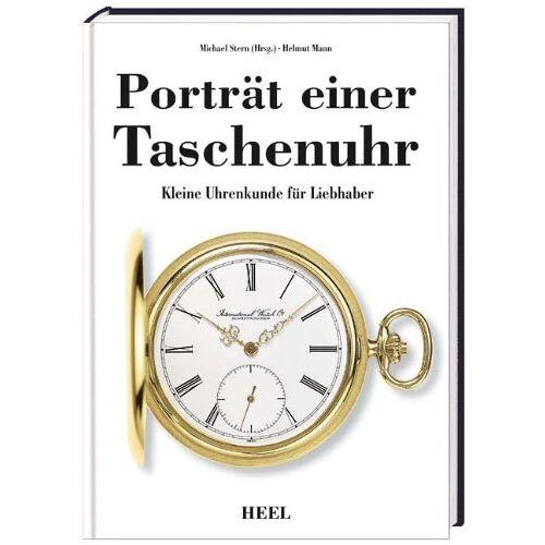 Helmut Mann - Porträt einer Taschenuhr: Kleine Uhrenkunde für Liebhaber - Preis vom 26.02.2020 06:02:12 h