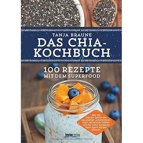 Tanja Braune - Das Chia-Kochbuch: 100 Rezepte mit dem Superfood - Preis vom 05.09.2020 04:49:05 h
