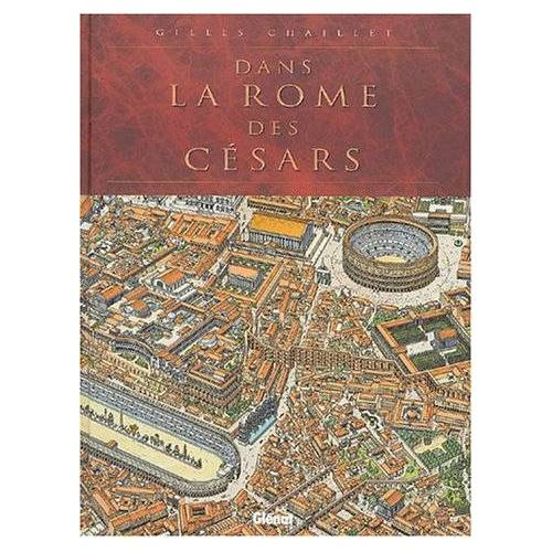 Gilles Chaillet - La Rome des Césars - Preis vom 15.01.2021 06:07:28 h