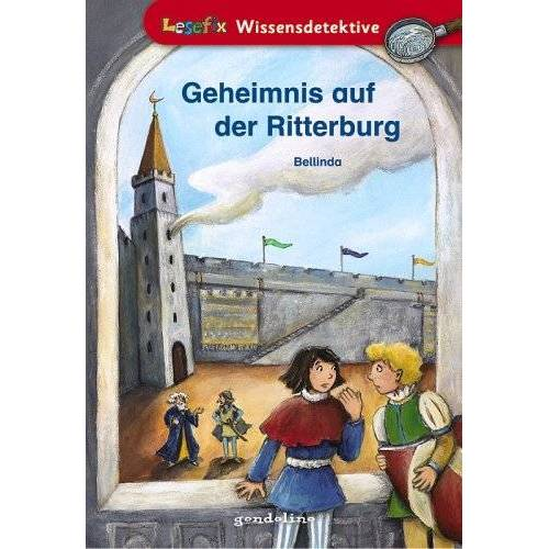 Bellinda - Geheimnis auf der Ritterburg. Lesefix Wissensdetektive (Gondolino) - Preis vom 09.05.2021 04:52:39 h
