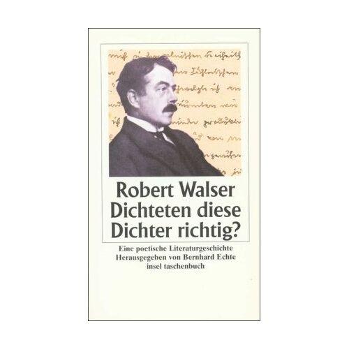 Robert Walser - Dichteten diese Dichter richtig?: Eine poetische Literaturgeschichte (insel taschenbuch) - Preis vom 12.05.2021 04:50:50 h