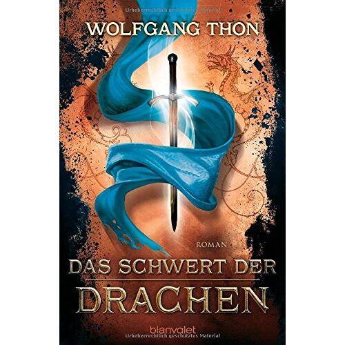 Wolfgang Thon - Das Schwert der Drachen: Roman - Preis vom 16.04.2021 04:54:32 h