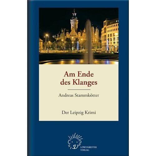 Andreas Stammkötter - Am Ende des Klanges: Der Leipzig Krimi - Preis vom 21.10.2020 04:49:09 h