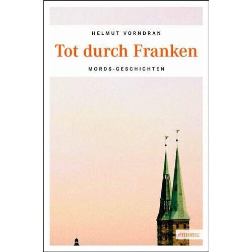 Helmut Vorndran - Tot durch Franken - Preis vom 05.05.2021 04:54:13 h