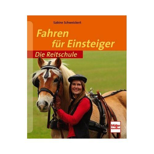 Sabine Schweickert - Fahren für Einsteiger (Die Reitschule) - Preis vom 14.04.2021 04:53:30 h