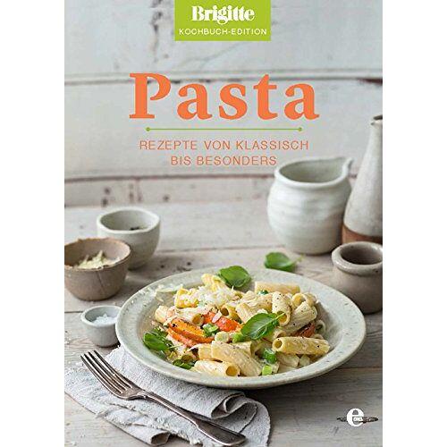 Brigitte Brigitte Kochbuch-Edition - Pasta: Rezepte von klassisch bis besonders - Preis vom 16.05.2021 04:43:40 h