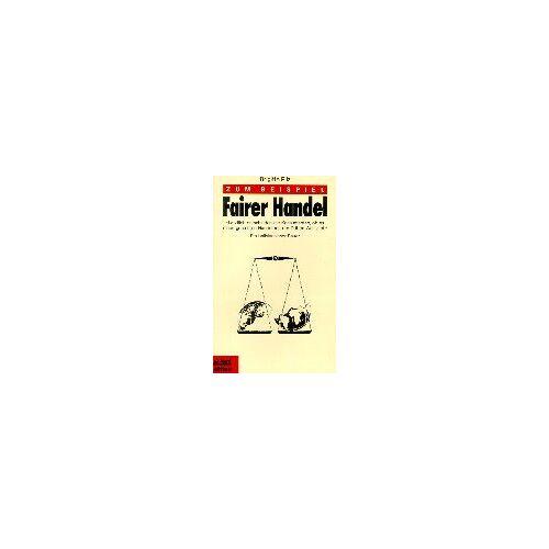 Brigitte Pilz - Zum Beispiel Fairer Handel. - Preis vom 14.05.2021 04:51:20 h