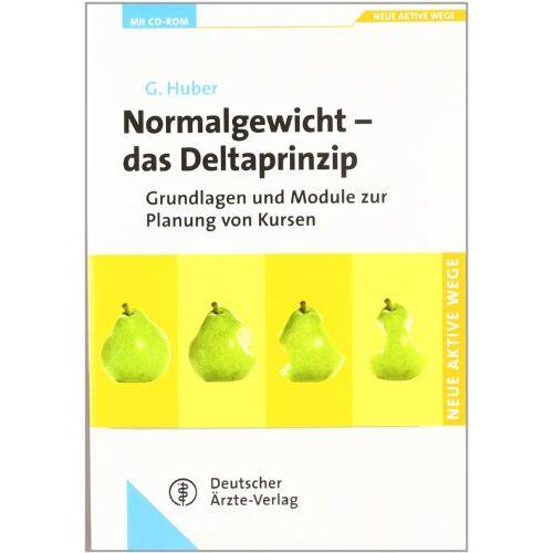 Gerhard Huber - Normalgewicht - Das Deltaprinzip: Grundlagen und Module zur Planung von Kursen - Preis vom 20.10.2020 04:55:35 h