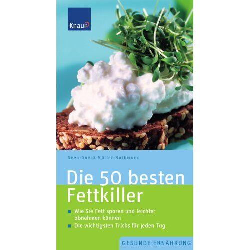 Sven-David Müller-Nothmann - Die 50 besten Fettkiller: Wie Sie Fett sparen und leichter abnehmen können. Die wichtigsten Tricks für jeden Tag - Preis vom 05.09.2020 04:49:05 h
