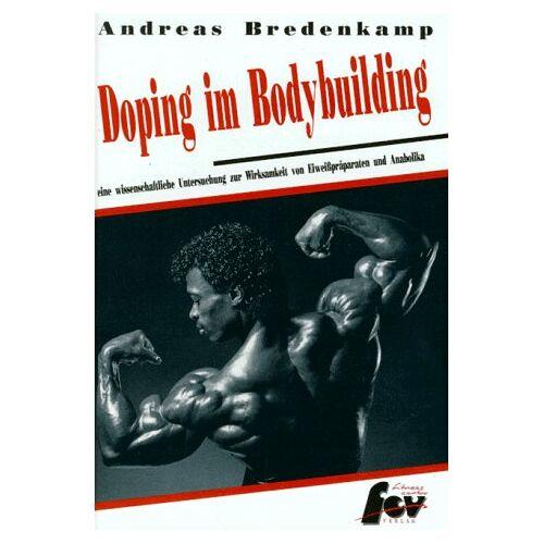 Andreas Bredenkamp - Doping im Bodybuilding: Eine wissenschaftliche Untersuchung zur Wirksamkeit von Eiweißpräparaten und Anabolika - Preis vom 23.02.2021 06:05:19 h