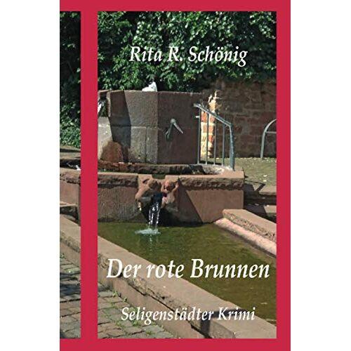 Schönig, Rita Renate - Der rote Brunnen: Seligenstädter Krimi - Preis vom 14.04.2021 04:53:30 h