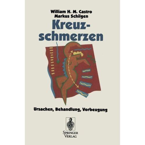 Castro, William H. M. - Kreuzschmerzen: Ursachen, Behandlung, Vorbeugung (German Edition) - Preis vom 04.10.2020 04:46:22 h