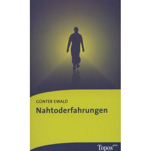 Günter Ewald - Nahtoderfahrungen. Hinweise auf ein Leben nach dem Tod - Preis vom 24.05.2020 05:02:09 h