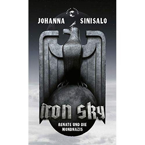Johanna Sinisalo - Iron Sky: Renate und die Mondnazis - Roman - Preis vom 18.04.2021 04:52:10 h