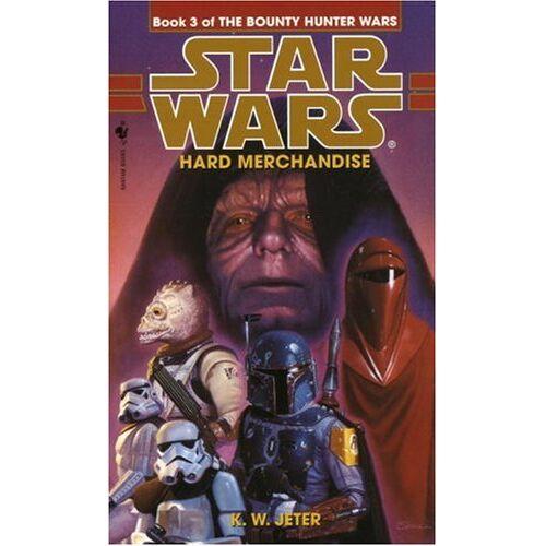 Jeter, K. W. - Hard Merchandise: Star Wars (The Bounty Hunter Wars) - Preis vom 01.03.2021 06:00:22 h