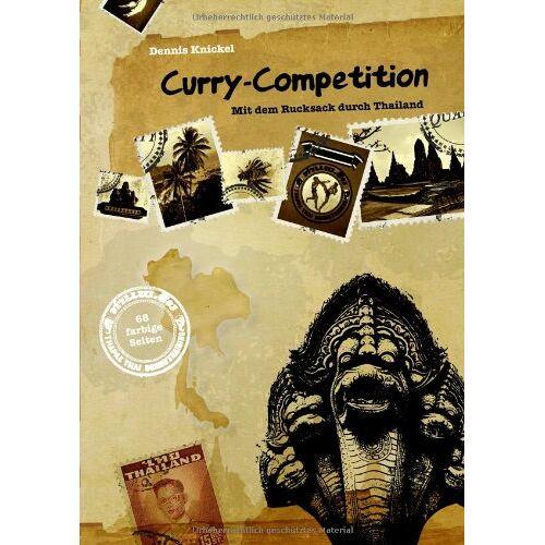 Dennis Knickel - Curry-Competition: Mit dem Rucksack durch Thailand - Preis vom 15.01.2021 06:07:28 h