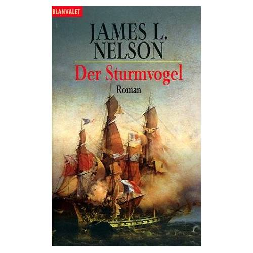 Nelson, James L. - Der Sturmvogel - Preis vom 28.02.2021 06:03:40 h