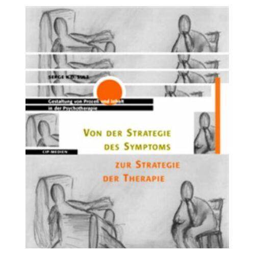 Sulz, Serge K. D. - Von der Strategie des Symptoms zur Strategie der Therapie – Gestaltung von Prozess und Inhalt in der Psychotherapie - Preis vom 24.02.2021 06:00:20 h