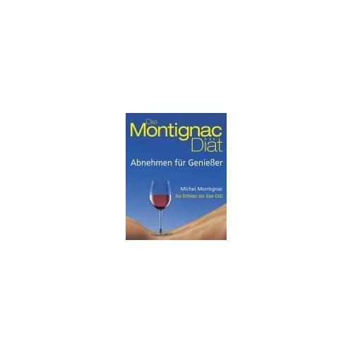 Michel Montignac - Die Montignac-Diät: Abnehmen für Geniesser - Preis vom 18.04.2021 04:52:10 h