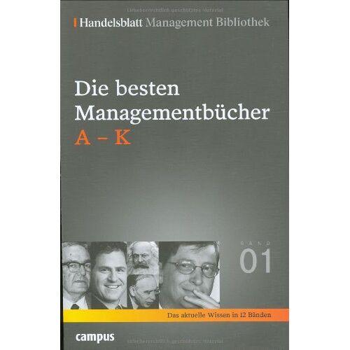 Handelsblatt - Handelsblatt Management Bibliothek. Bd. 1: Die besten Managementbücher, A-K - Preis vom 14.04.2021 04:53:30 h