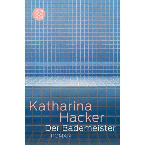 Katharina Hacker - Der Bademeister: Roman - Preis vom 18.04.2021 04:52:10 h