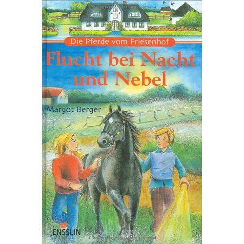 Margot Berger - Die Pferde vom Friesenhof. Flucht bei Nacht und Nebel - Preis vom 03.05.2021 04:57:00 h