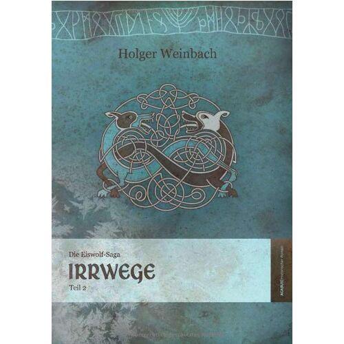 Holger Weinbach - Die Eiswolf-Saga, Teil 2: Irrwege - Preis vom 06.05.2021 04:54:26 h