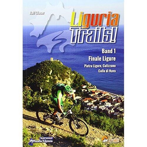 Ralf Glaser - Liguria Trails Band 1 - Preis vom 15.04.2021 04:51:42 h