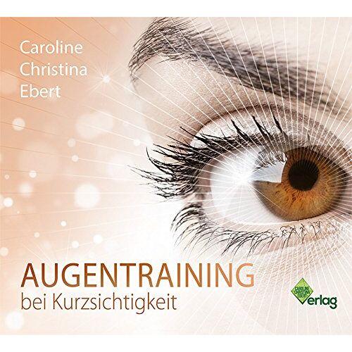 Caroline Ebert - Augentraining bei Kurzsichtigkeit - Preis vom 24.06.2020 04:58:28 h