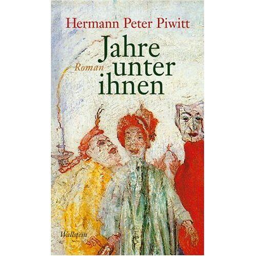 Piwitt, Hermann Peter - Jahre unter ihnen. Roman - Preis vom 28.02.2021 06:03:40 h