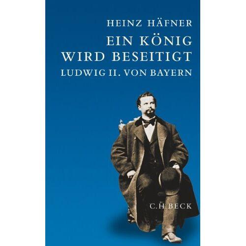Heinz Häfner - Ein König wird beseitigt: Ludwig II. von Bayern - Preis vom 20.10.2020 04:55:35 h