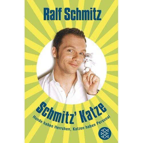 Ralf Schmitz - Schmitz' Katze: Hunde haben Herrchen, Katzen haben Personal - Preis vom 21.10.2020 04:49:09 h