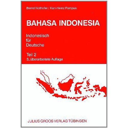 Bernd Nothofer - Bahasa Indonesia. Indonesisch für Deutsche 2. Lehrbuch: Mit Schlüssel - Preis vom 15.04.2021 04:51:42 h