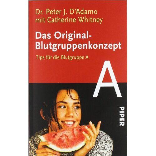 D'Adamo, Peter J. - Das Original-Blutgruppenkonzept: Tips für die Blutgruppe A: Tipps für die Blutgruppe A - Preis vom 03.12.2020 05:57:36 h