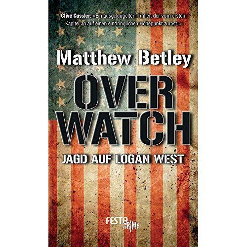 Matthew Betley - OVERWATCH - Jagd auf Logan West - Preis vom 03.05.2021 04:57:00 h