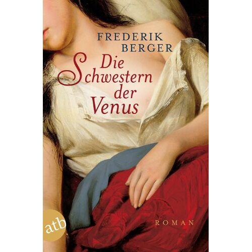 Frederik Berger - Die Schwestern der Venus: Roman - Preis vom 13.05.2021 04:51:36 h