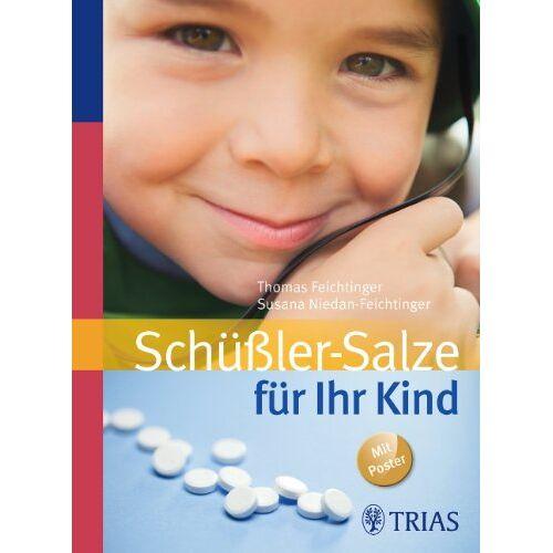 Thomas Feichtinger - Schüßler-Salze für Ihr Kind - Preis vom 21.10.2020 04:49:09 h