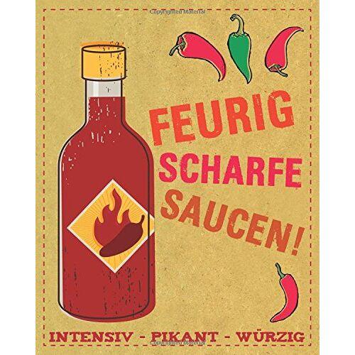 Parragon - Feurig scharfe Saucen: Intensiv, pikant, würzig - Preis vom 20.10.2020 04:55:35 h