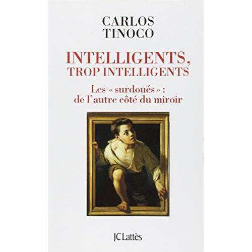Carlos Tinoco - Intelligents, trop intelligents - Preis vom 24.02.2021 06:00:20 h